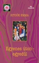 EGYENES ÚTON - EGYEDÜL - Ekönyv - RITOÓK EMMA