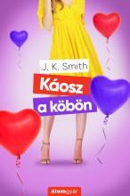 Káosz a köbön - Ekönyv - J. K. Smith