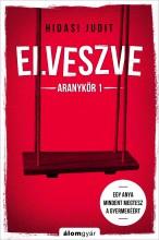 ELVESZVE - ARANYKÖR 1 - Ekönyv - HIDASI JUDIT