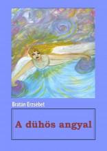 A dühös angyal - Ekönyv - Brátán Erzsébet