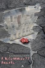 A kisemmizett angyal - Ekönyv - Szurovecz Kitti