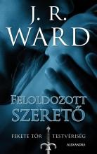 FELOLDOZOTT SZERETŐ - FEKETE TŐR TESTVÉRISÉG 5. - Ekönyv - J.R. WARD