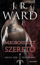 MEGBOSSZULT SZERETŐ - FEKETE TŐR TESTVÉRISÉG 7. - Ebook - J.R. Ward
