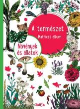 A TERMÉSZET - NÖVÉNYEK ÉS ÁLLATOK - Ekönyv - NINCS SZERZŐ