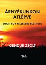 ÁRNYÉKUNKON ÁTLÉPVE - Ekönyv - GENDUR ZSOLT