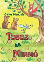 TOBOZ ÉS MIRMÓ - Ekönyv - GÁLLOS MANDULA
