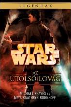 STAR WARS: AZ UTOLSÓ LOVAG (CORUSCANTI ÉJSZAKÁK 4.) - Ekönyv - MICHAEL REAVES, MAYA KAATHRYN BOHNHOFF