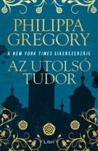 Az utolsó Tudor - Ekönyv - Philippa Gregory
