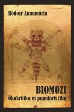 BIOMOZI (ÖKOKRITIKA ÉS POPULÁRIS FILM) - Ekönyv - HÓDOSY ANNAMÁRIA