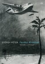 Faustus Afrikában. Szerződés a valósággal - Ekönyv - György Péter