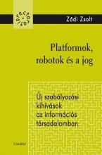PLATFORMOK, ROBOTOK ÉS A JOG - Ekönyv - ZŐDI ZSOLT