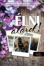 ÉLNI AKAROK! - Ekönyv - RÁCZ-STEFÁN TIBOR