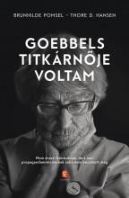 GOEBBELS TITKÁRNŐJE VOLTAM - Ekönyv - POMSEL, BRUNHILDE - HANSEN, THORE D.