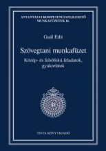 SZÖVEGTANI MUNKAFÜZET - Ekönyv - GAÁL EDIT