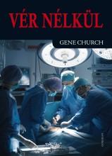 VÉR NÉLKÜL - Ekönyv - CHURCH, GENE