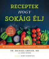 RECEPTEK HOGY SOKÁIG ÉLJ - Ekönyv - DR. MICHAEL GREGER