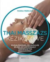 A THAI MASSZÁZS KÉZIKÖNYVE - Ekönyv - MERCATI, MARIA