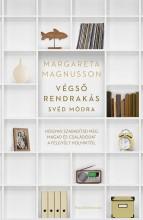 Végső rendrakás svéd módra - Hogyan szabadítsd meg magad és családodat a felgyűlt holmiktól - Ekönyv - Margareta Magnusson
