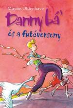 DANNY BÁ' ÉS A FUTÓVERSENY - Ekönyv - MIRJAM OLDENHAVE