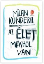 AZ ÉLET MÁSHOL VAN - Ekönyv - KUNDERA, MILAN