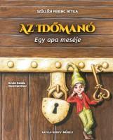 AZ IDŐMANÓ - Ekönyv - SZÖLLŐSI FERENC ATTILA