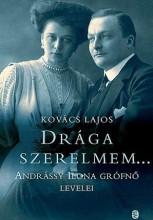 DRÁGA SZERELMEM... - ANDRÁSSY ILONA GRŐFNŐ LEVELEI - Ekönyv - KOVÁCS LAJOS