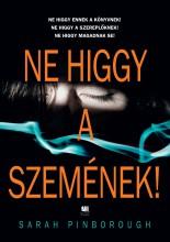 NE HIGGY A SZEMÉNEK! - FŰZÖTT - Ekönyv - PINBOROUGH, SARAH