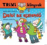 TRIXI KÖNYVEK - DALOL AZ ESZTENDŐ - Ekönyv - SZILÁGYI LAJOS E.V.