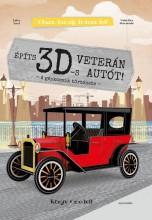 ÉPÍTS 3D-S VETERÁN AUTÓT! - Ekönyv - -