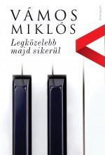 Legközelebb majd sikerül - Ekönyv - Vámos Miklós