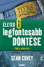 ÉLETED 6 LEGFONTOSABB DÖNTÉSE - Ekönyv - COVEY, SEAN