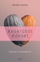 KESERŰBŐL ÉDESET - Ekönyv - RÉVÉSZ SZILVIA