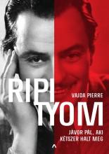Ripityom - Jávor Pál, aki kétszer halt meg - Ekönyv - Vajda Pierre
