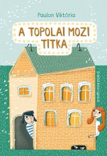 A TOPOLAI MOZI TITKA - Ekönyv - PAULON VIKTÓRIA