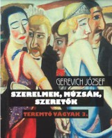 SZERELMEK, MÚZSÁK, SZERETŐK - TEREMTŐ VÁGYAK 3. - Ekönyv - GEREVICH JÓZSEF