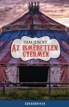 AZ ISMERETLEN GYERMEK - SORSKÖNYVEK - Ekönyv - JENOFF, PAM