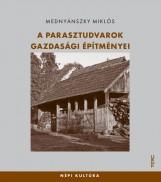 A PARASZTUDVAROK GAZDASÁGI ÉPÍTMÉNYEI - Ebook - MEDNYÁNSZKY MIKLÓS