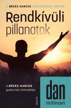 RENDKÍVÜLI PILLANATOK - Ekönyv - DAN MILLMAN