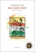RÓZSA SÁNDOR NÁLUNK (BETYÁROK ÉS EGYEBEK) - Ekönyv - TÖMÖRKÉNY ISTVÁN