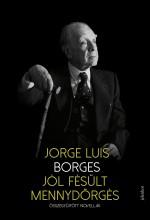 JÓL FÉSÜLT MENNYDÖRGÉS - ÖSSZEGYŰJTÖTT NOVELLÁK - Ekönyv - BORGES, JORGE LUIS