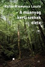 A MŰANYAG KERTI SZÉKEK ÉLETE - Ekönyv - KOLLÁR-KLEMENCZ LÁSZLÓ