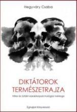 DIKTÁTOROK TERMÉSZETRAJZA - HITLER ÉS SZTÁLIN KARAKTERPSZICHOLÓGIAI MÉRLEGE - Ekönyv - HEGYVÁRY CSABA