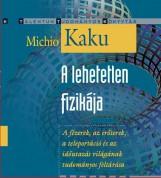 A LEHETETLEN FIZIKÁJA - Ekönyv - KAKU, MICHIO