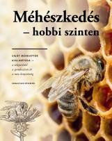 MÉHÉSZKEDÉS HOBBI SZINTEN - SAJÁT MÉHKAPTÁR KIALAKÍTÁSA... - Ekönyv - SPIEWOK, SEBASTIAN