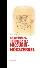 DÉLIGYÜMÖLCS-TERMESZTÉS MICSURIN- MÓDSZERREL - Ekönyv - MUREK, WERONIKA