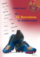 AZ FC BARCELONA 21. SZÁZADI SZTÁRJAI - Ekönyv - HETYEI LÁSZLÓ