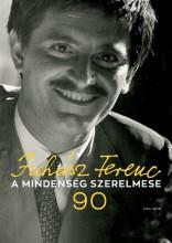 A MINDENSÉG SZERELMESE - JUHÁSZ FERENC 90 - Ekönyv - JUHÁSZ ANNA