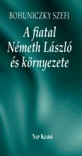 A FIATAL NÉMETH LÁSZLÓ ÉS KÖRNYEZETE - Ekönyv - BOHUNICZKY SZEFI