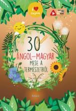 30 ANGOL-MAGYAR MESE A TERMÉSZETRŐL - Ekönyv - SZERK.LENGYEL ORSOLYA