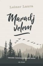 MARADJ VELEM - Ekönyv - LEINER LAURA